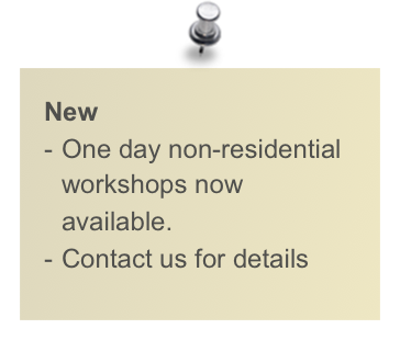 New One day non-residential workshops now available.   Contact us for details